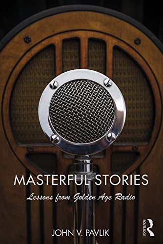 Masterful Stories: Lessons from Golden Age Radio (English Edition)