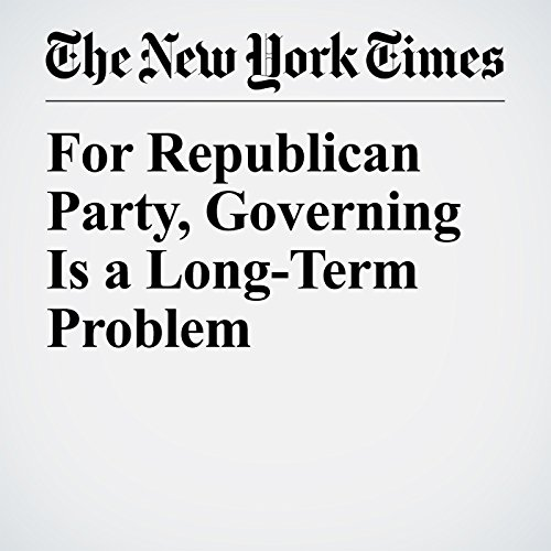 For Republican Party, Governing Is a Long-Term Problem copertina