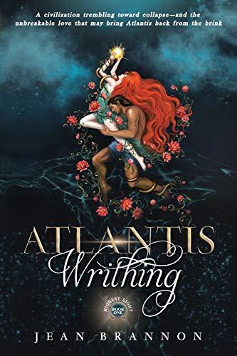 Book: Atlantis Writhing (Highest Light) by Jean Brannon