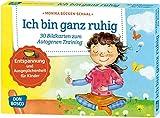 Ich bin ganz ruhig. 30 Bildkarten zum Autogenen Training mit Kindern.: Entspannung und Ausgeglichenheit für Kinder. Für KITA, Kindergruppen & ... und innere Balance. 30 Ideen auf Bildkarten)