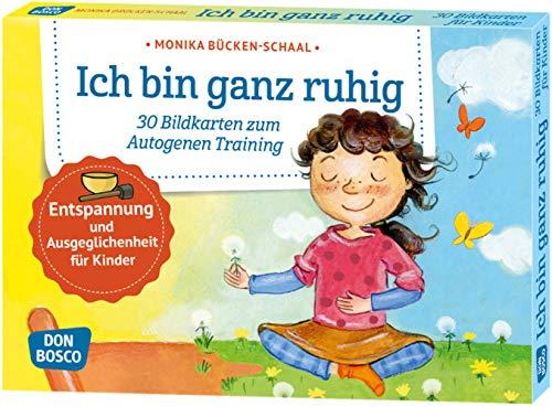 Ich bin ganz ruhig. 30 Bildkarten zum Autogenen Training mit Kindern. Entspannung und Ausgeglichenheit für Kinder (Körperarbeit und innere Balance. 30 Ideen auf Bildkarten)