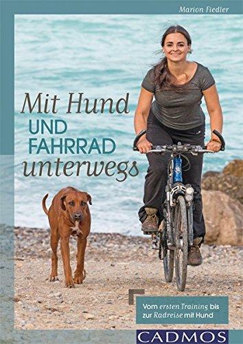 Mit Hund und Fahrrad unterwegs: Vom ersten Training bis zur Radreise mit Hund