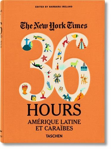 The New York Times: 36 Hours Latin America & The Caribbean