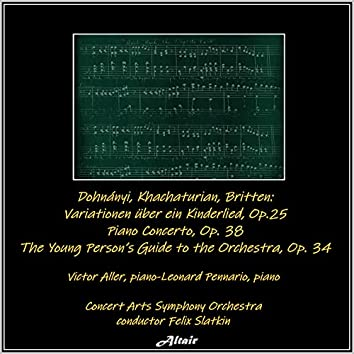 Dohnány: Variationen Über Ein Kinderlied, OP. 25 - Khachaturian: Piano Concerto, OP. 38 - Britten: The Young Person's Guide to the Orchestra, OP.34 (Live)