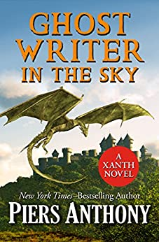 Ghost Writer in the Sky (The Xanth Novels Book 41) by [Piers Anthony]