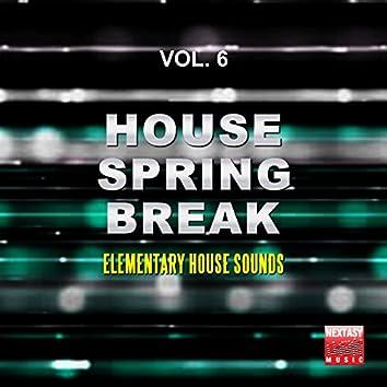 House Spring Break, Vol. 6 (Elementary House Sounds)