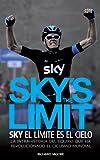Sky's the Limit. Sky, el límite es el cielo.