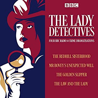 The Lady Detectives     Four BBC Radio 4 Crime Dramatisations              By:                                                                                                                                 Catherine Louisa Perkis,                                                                                        L. T. Meade,                                                                                        Anna Greene,                   and others                          Narrated by:                                                                                                                                 Abigail Docherty,                                                                                        Elizabeth Conboy,                                                                                        Gayanne Potter,                   and others                 Length: 2 hrs and 55 mins     Not rated yet     Overall 0.0