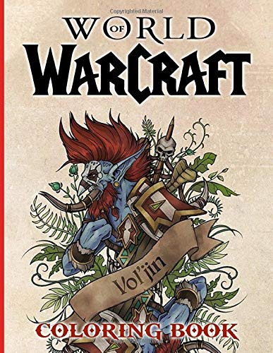 World Of Warcraft Coloring Book: World Of Warcraft Coloring Books For Adult. (Activity Book Series)