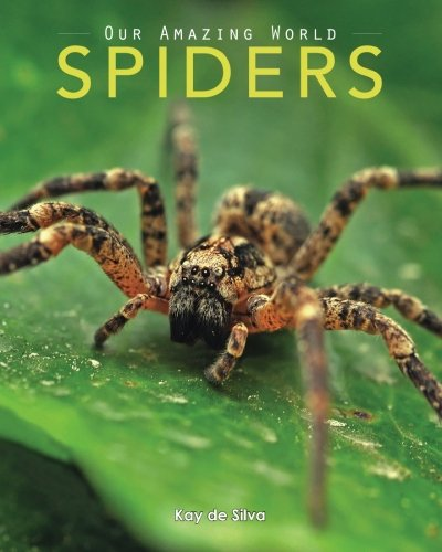 Spiders: Amazing Pictures & Fun Facts on Animals in Nature (Our Amazing World Series)