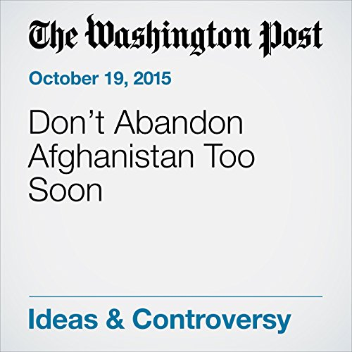 Don't Abandon Afghanistan Too Soon cover art
