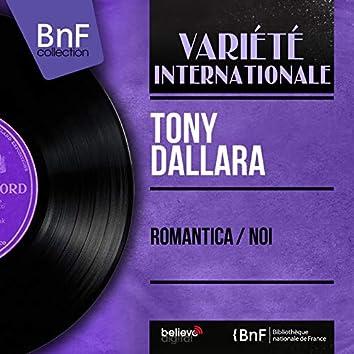 Romantica / Noi (Mono Version)