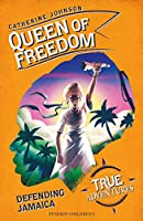 Queen of Freedom: Defending Jamaica (True Adventures)