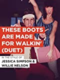 These Boots Are Made For Walkin  (Duet)