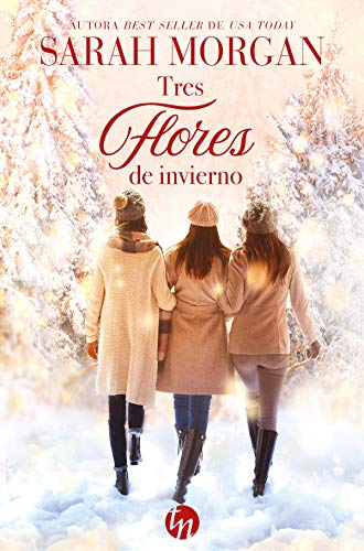 Tres flores de invierno (Top Novel) de [Sarah Morgan]