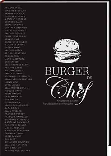 Burger de Chef: Kreationen aus der französischen Sterneküche