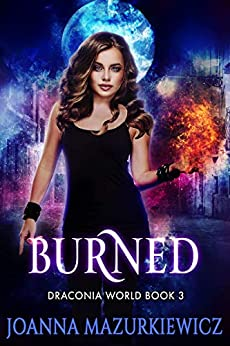Burned (Draconia World Book 3) by [Joanna Mazurkiewicz]