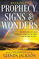 Walking in Prophecy, Signs, and Wonders