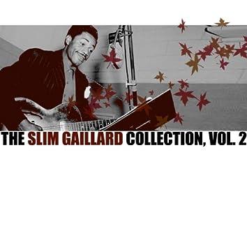 The Slim Gaillard Collection, Vol. 2