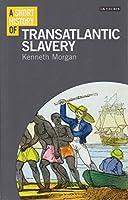 A Short History of Transatlantic Slavery (I.B.Tauris Short Histories)