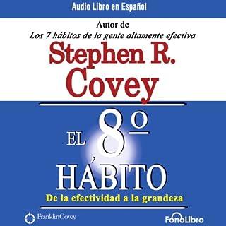 El Octavo Habito De la Efectividad a la Grandeza [The 8th Habit cover art