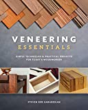Veneering Essentials: Simple Techniques & Practical Projects for Today's Woodworker