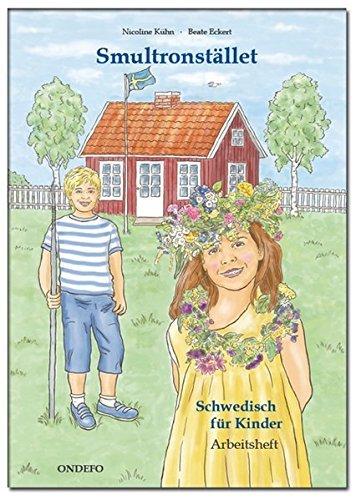 Arbeitsheft Smultronstället 1 - Schwedisch für Kinder: Das zugehörige Arbeitsheft zum Lehrwerk Smultronstället 1 - Schwedisch für Kinder (Smultronstället 1 - Schwedisch für Kinder 1) by Nicoline Kühn (2012-05-01)