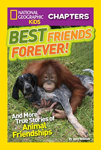 National Geographic Kids Chapters: Best Friends Forever: And More True Stories of Animal Friendships (NGK Chapters)