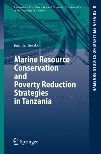 Marine Resource Conservation and Poverty Reduction Strategies in Tanzania (Hamburg Studies on Maritime Affairs Book 8)
