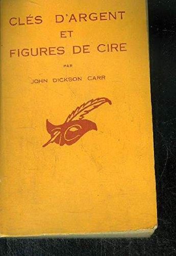 CLES D' ARGENT ET FIGURES DE CIRE