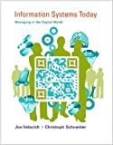 Information Systems Today: Managing in the Digital World Plus MyMISLab with Pearson eText -- Access Card Package (6th Edition)