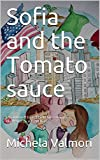 Sofia and the Tomato sauce: Co-authored by Gabriella Mezzacappa Illustrated by Alessia Neri (English Edition)