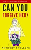 Can You Forgive Her?: Color Illustrated, Formatted for E-Readers (Unabridged Version) (English Edition)