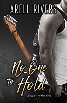 No One to Hold: A Second Chance Rock Star Romance (The Hold Series Book 1) by [Arell Rivers]