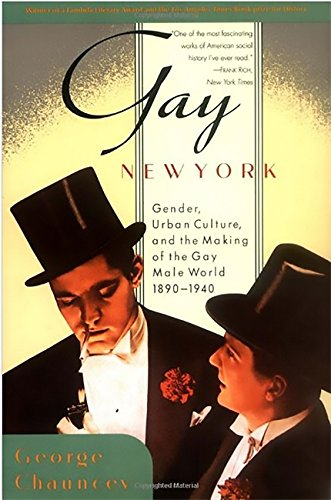 Gay New York: Gender, Urban Culture, and the Making of...