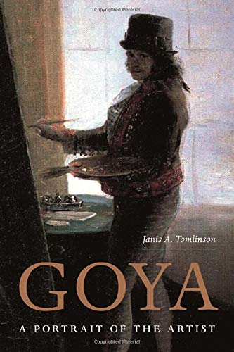 Compare Textbook Prices for Goya: A Portrait of the Artist  ISBN 9780691192048 by Tomlinson, Janis