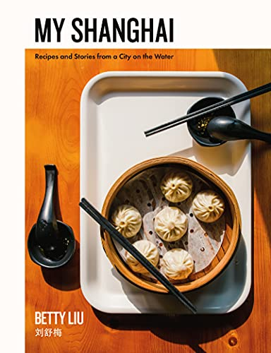 My Shanghai: Recipes and Stories from a City on the Water