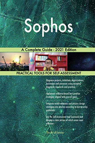 Sophos A Complete Guide - 2021 Edition