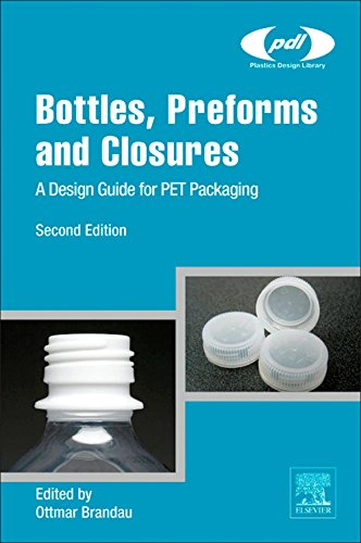 Bottles, Preforms and Closures: A Design Guide for PET Packaging (Plastics Design Library) (English Edition)