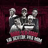 Mama Sem Parar X Vai Sentar pra Mim (feat. Mc guizinho niazi, MC GF & Mc 3L) [Explicit]