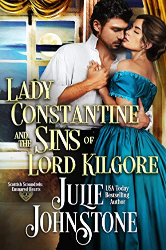 Lady Constantine and the Sins of Lord Kilgore (Scottish Scoundrels: Ensnared Hearts Book 3) (English Edition)