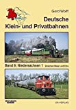 Deutsche Klein- und Privatbahnen / Niedersachsen 1: Zwischen Weser und Ems - Gerd Wolff
