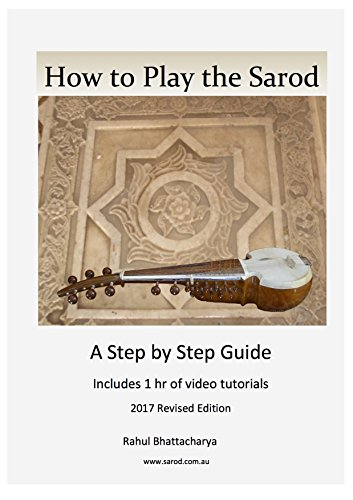 How to Play the Sarod: A Step by Step Guide including 1 hour of video tutorials (English Edition)