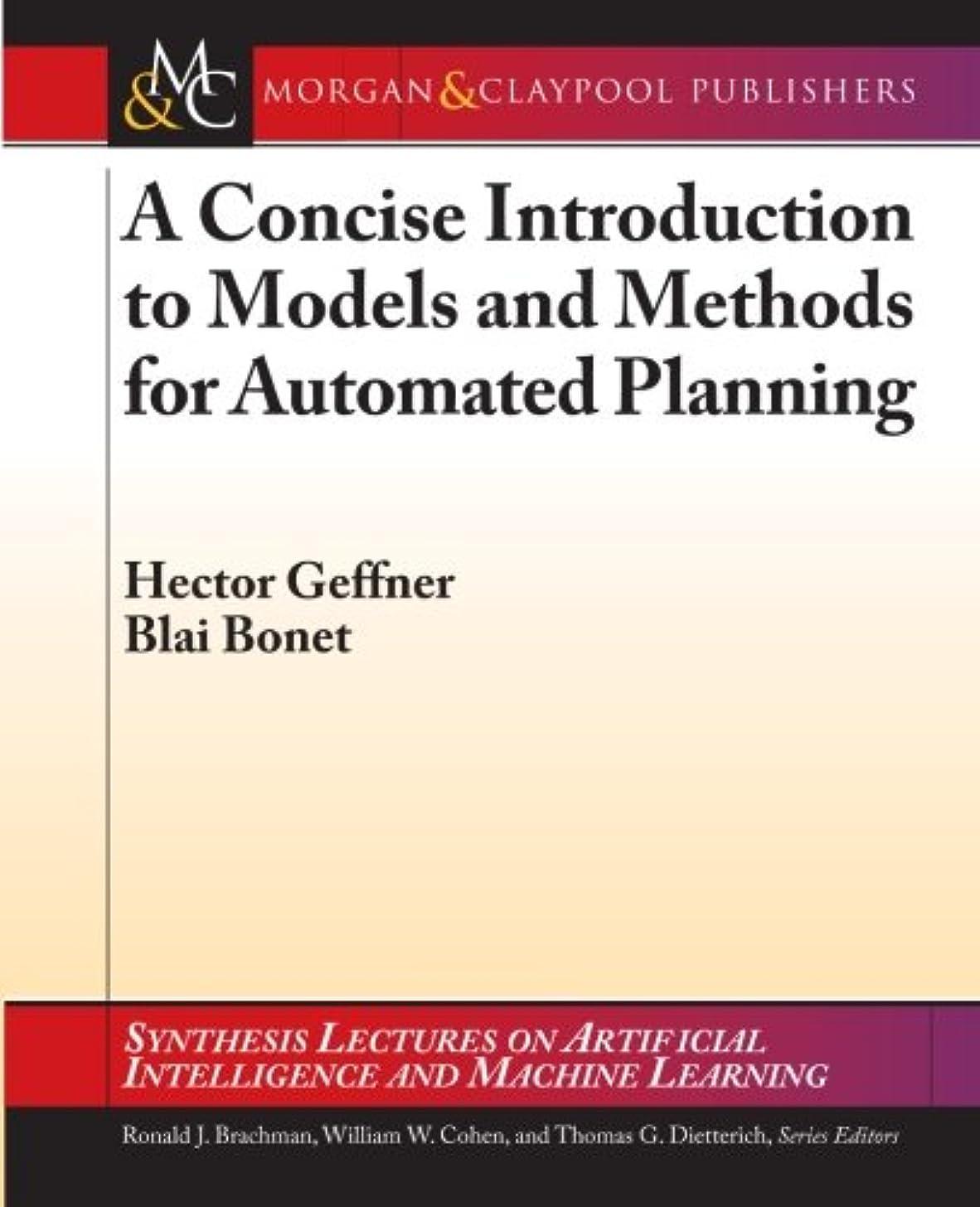 器具同級生シビックA Concise Introduction to Models and Methods for Automated Planning (Synthesis Lectures on Artificial Intelligence and Machine Learning)