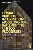 Heritage Building Information Modelling for Implementing UNESCO Procedures: Challenges, Potentialities, and Issues
