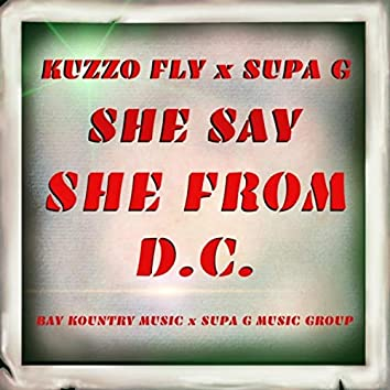 She Say She From Dc