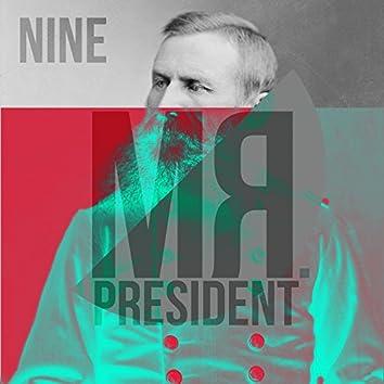 Mr President Nine