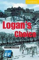 Logan's Choice Level 2 Elementary/Lower Intermediate EF Russian edition (Cambridge English Readers)