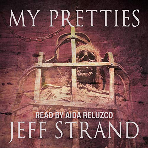 My Pretties Audiobook By Jeff Strand cover art