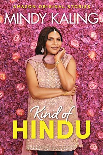 Amazon Com Kind Of Hindu Nothing Like I Imagined Ebook Kaling Mindy Kindle Store